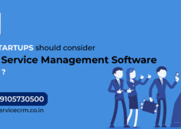 Why startups should consider Field Service Management Software in 2021?